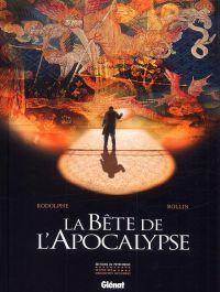 La Bête de l'apocalypse, bd chez Glénat de Rodolphe, Rollin, Chagnaud
