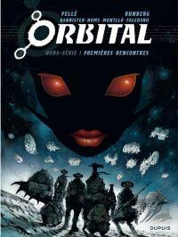 Orbital : Premières rencontres, bd chez Dupuis de Runberg, Bannister, Montllo, Pellé, Homs, Toledano