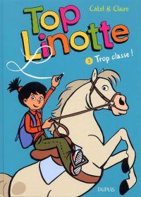 Top Linotte T3 : Trop classe (0), bd chez Dupuis de Bouilhac, Catel, Plee
