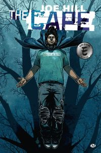 The Cape : . (0), comics chez Milady Graphics de Joe Hill, Ciaramella, Howard, Daniel