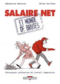 Salaire net et monde de brutes, bd chez Delcourt de Griffon, Marnier