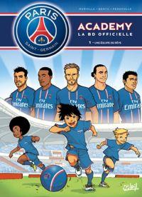 PSG academy T1 : Une équipe de rêve (0), bd chez Soleil de Mariolle, Bento, Perdrolle