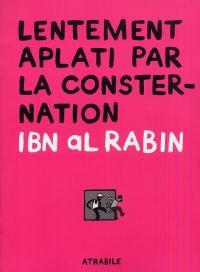 Lentement aplati par la consternation : , bd chez Atrabile de Al Rabin