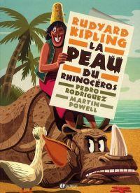 La Peau du rhinocéros, bd chez Emmanuel Proust Editions de Powell, Kipling, Rodriguez