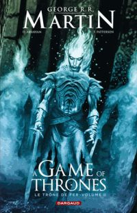 A Game of thrones T3, comics chez Dargaud de Abraham, Patterson, Nunes