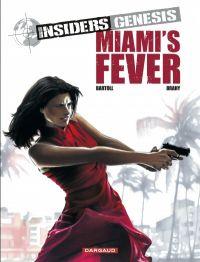 Insiders Genesis T3 : Miami's fever (0), bd chez Dargaud de Bartoll, Brahy, Tumelaire, Garreta