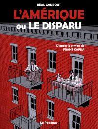 L'Amérique ou le disparu : D'après le roman de Franz Kafka (0), bd chez La pastèque de Godbout