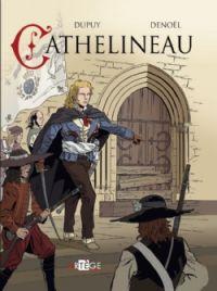 Cathelineau, bd chez Artège Editions de Dupuy, Parenteau-Denoël, Anna