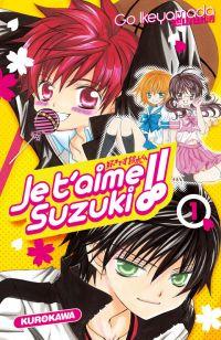 Je t'aime Suzuki !!  T1 : , manga chez Kurokawa de Ikeyamada