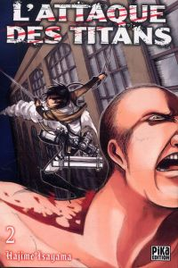 L'attaque des titans – Première édition, T2, manga chez Pika de Isayama
