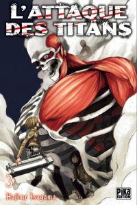 L'attaque des titans – Première édition, T3, manga chez Pika de Isayama