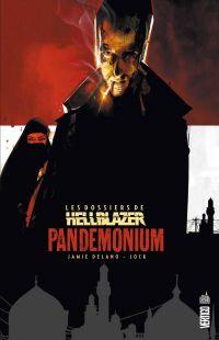 Les dossiers de Hellblazer T2 : Pandémonium (0), comics chez Urban Comics de Delano, Carey, Jock, Loughridge