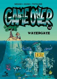 Game Over T10 : Watergate (0), bd chez Mad Fabrik de Thitaume, Midam, Auger, Adam, Mariolle, BenBK