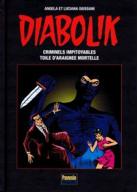 Diabolik T1 : Criminels impitoyables - Toile d'araignée mortelle (0), bd chez Pavesio de Giussani, Giussani, Facciolo, Bonato