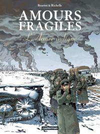 Amours fragiles T6 : L'armée indigne, bd chez Casterman de Richelle, Beuriot, Osuch