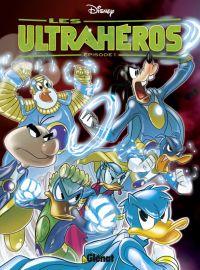 Les Ultrahéros T1, comics chez Glénat de Ferrari, Secchi, Salati, Dalena, Razzi, Gula, Urbano, Turconi, Sciarrone
