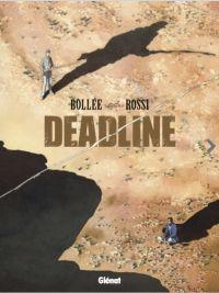 Deadline, bd chez Glénat de Bollée, Rossi