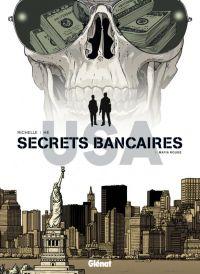 Secrets bancaires USA T6, bd chez Glénat de Richelle, Hé, Lambin, Dupeyrat