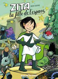 Zita la fille de l'espace T1, comics chez Rue de Sèvres de Hatke