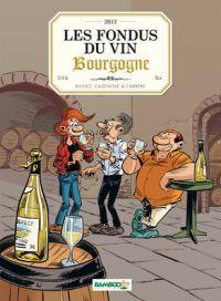 Les Fondus du vin T2 : Bourgogne (0), bd chez Bamboo de Cazenove, Richez, Carrère, Amouriq, Mirabelle