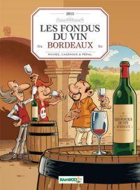 Les Fondus du vin T1 : Bordeaux (0), bd chez Bamboo de Richez, Cazenove, Saive, Péral, Amouriq, Mirabelle