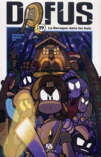 Dofus T19 : La baraque dans les bois, manga chez Ankama de Tot, Mojojojo, Ancestral z