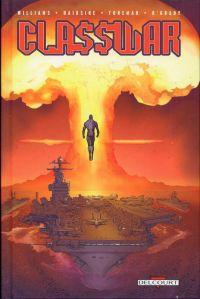Classwar, comics chez Delcourt de Williams, Hairsine, Foreman, O'Grady