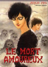 Le mort amoureux, manga chez Tonkam de Ito