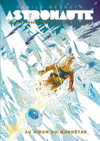 Astronaute : Au cœur du Magnétar (0), bd chez Panini Comics de Beyruth, De Sousa, Peter