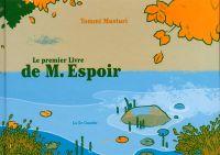 M. Espoir T1 : Le premier livre de M. Espoir (0), bd chez La cinquième couche de Musturi