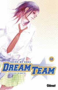 Dream team T12, manga chez Glénat de Hinata