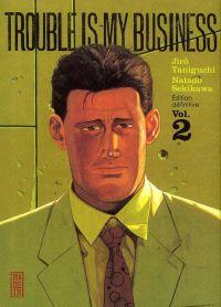 Trouble is my business T2, manga chez Kana de Taniguchi