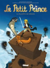 Le Petit Prince T16 : La Planète de Géhom (0), bd chez Glénat de Bruneau, Chatal, Python, Bussi, Poli, Lambin