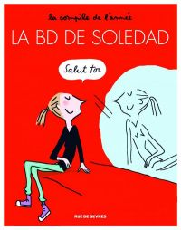 La BD de Soledad T1, bd chez Rue de Sèvres de Bravi