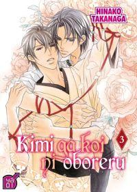 Kimi ga koi ni oboreru T3, manga chez Taïfu comics de Takanaga