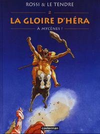 La gloire d'Héra T2 : A Mycènes (0), bd chez Casterman de Le Tendre, Rossi