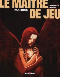 Le maître de jeu T3 : Matrice (0), bd chez Delcourt de Corbeyran, Charlet