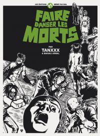 Faire danser les morts, bd chez Même pas mal Editions de Tanxxx, Arnal