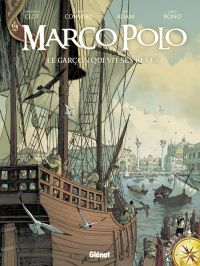 Marco Polo T1, bd chez Glénat de Clot, Convard, Adam, Bono
