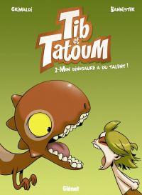 Tib et Tatoum T2 : Mon dinosaure a du talent ! (0), bd chez Glénat de Grimaldi, Bannister