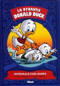La Dynastie Donald Duck T12 : Un sou dans le trou et autres histoires, comics chez Glénat de Barks