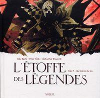 L'Etoffe des légendes T3 : Une histoire de fou, comics chez Soleil de Raicht, Smith, Wilson III, DeVito, Conkling