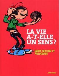 La Vie a t-elle un sens, bd chez Philosophie Magazine de Collectif