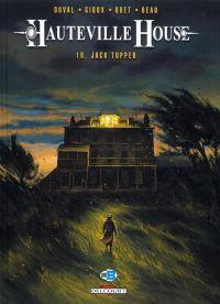 Hauteville house T10 : Jack Tupper, bd chez Delcourt de Duval, Quet, Gioux, Beau, Manchu