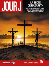 Jour J T15 : La secte de Nazareth (0), bd chez Delcourt de Pécau, Duval, Kordey, Mizdalo