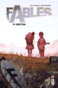 Fables – Softcover, T19 : Super Team (0), comics chez Urban Comics de Willingham, Shanower, Friend, Leialoha, Buckingham, Moore, Pepoy, Loughridge, Ruas