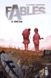 Fables – Softcover, T19 : Super Team (0), comics chez Urban Comics de Willingham, Shanower, Friend, Leialoha, Buckingham, Moore, Pepoy, Loughridge, Ruas