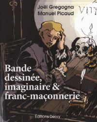 Bande dessinée, imaginaire & franc-maçonnerie, bd chez Editions Dervy de Picaud, Gregogna, Collectif