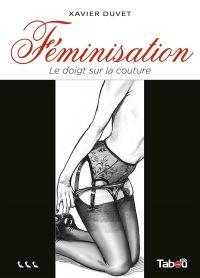 Féminisation T3 : Le doigt sur la couture (0), bd chez Tabou de Duvet