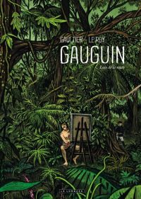Gauguin, bd chez Le Lombard de Le Roy, Gaultier, Galopin